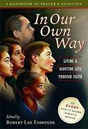 In Our Own Way: Living a Scouting Life Through Faith; A Handbook of Prayer and Devotion