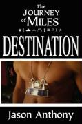 The Journey of Miles: Destination