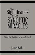 The Significance of the Synoptic Miracles: Taking the Worldview of Jesus Seriously