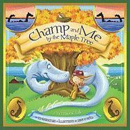 Champ and Me by the Maple Tree: A Vermont Tale