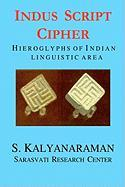 Indus Script Cipher: Hieroglyphs of Indian Linguistic Area