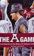 A Game: Great Moments in Alabama Football History