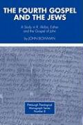 Fourth Gospel and the Jews: A Study in R. Akiba, Esther, and the Gospel of John