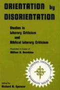 Orientation by Disorientation: Studies in Literary Criticism and Biblical Literary Criticism, Presented in Honor of William A. Beardslee