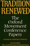 Tradition Renewed: The Oxford Movement Conference Papers