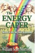 The Energy Caper, or Nixon in the Sky with Diamonds
