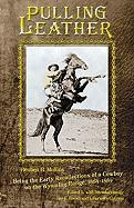 Pulling Leather: Being the Early Recollections of a Cowboy on the Wyoming Range, 1884-1889