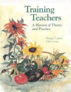 Training Teachers: A Harvest of Theory and Practice