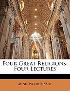 Four Great Religions: Four Lectures