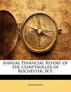 Annual Financial Report of the Comptroller of Rochester, N.Y.