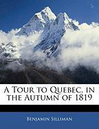 A Tour to Quebec, in the Autumn of 1819