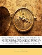 Genius and Spirit of the Hebrew Bible: Including the Biblic Philosophy of Celestial Wisdom, Religion and Theology, Astronomy and Realization, Ontology