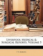 Liverpool Medical & Surgical Reports, Volume 5