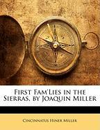 First Fam'lies in the Sierras, by Joaquin Miller