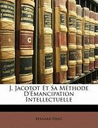 J. Jacotot Et Sa M Thode D' Mancipation Intellectuelle