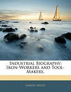 Industrial Biography: Iron-Workers and Tool-Makers.