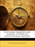 Southern Quakers and Slavery: A Study in Institutional History