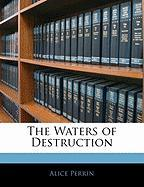 The Waters of Destruction