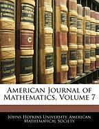 American Journal of Mathematics, Volume 7