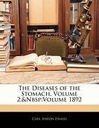 The Diseases of the Stomach, Volume 2; Volume 1892