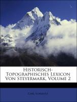 Historisch-Topographisches Lexicon Von Steyermark, Volume 2 (German Edition)