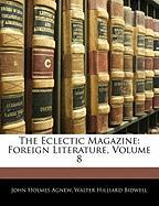 The Eclectic Magazine: Foreign Literature, Volume 8