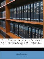 The Records of the Federal Convention of 1787, Volume 2