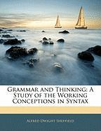 Grammar and Thinking: A Study of the Working Conceptions in Syntax