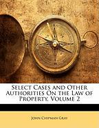 Select Cases and Other Authorities on the Law of Property, Volume 2