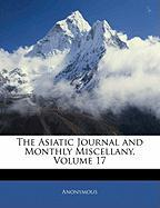 The Asiatic Journal and Monthly Miscellany, Volume 17
