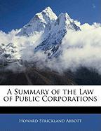 A Summary of the Law of Public Corporations