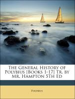 The General History of Polybius [Books 1-17] Tr. by Mr. Hampton 5Th Ed