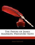 The Papers of James Madison: Prefatory Note