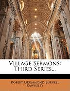 Village Sermons: Third Series...