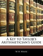 A Key to Taylor's Arithmetician's Guide
