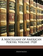 A Miscellany of American Poetry, Volume 1920