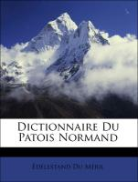 Dictionnaire Du Patois Normand