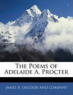 The Poems of Adelaide A. Procter