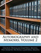 Autobiography and Memoirs, Volume 2
