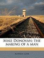 Mike Donovan; The Making of a Man
