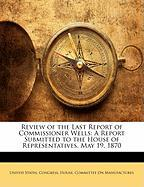 Review of the Last Report of Commissioner Wells: A Report Submitted to the House of Representatives, May 19, 1870