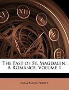 The Fast of St. Magdalen: A Romance, Volume 1