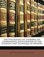 The Psychology of Learning: An Experimental Investigation of the Economy and Technique of Memory