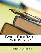 Twice-Told Tales, Volumes 1-2