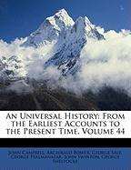 An Universal History: From the Earliest Accounts to the Present Time, Volume 44