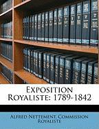 Exposition Royaliste: 1789-1842
