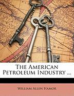 The American Petroleum Industry ...