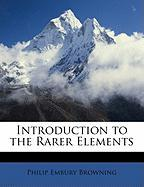 Introduction to the Rarer Elements