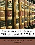 Parliamentary Papers, Volume 83, Part 2
