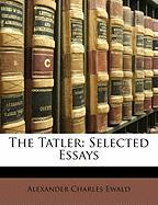 The Tatler: Selected Essays